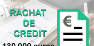 rachat de credit 130 000 euros