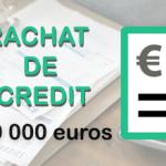 Rachat de crédit de 170000 euros