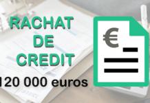 rachat de credit 120 000 euros