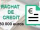 rachat de credit 180 000 euros