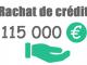 Rachat de crédit 115000 euros