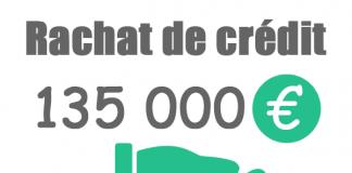 Rachat de crédit 135000 euros