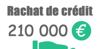 Rachat de crédit 210000 euros