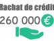 Rachat de crédit 260000 euros