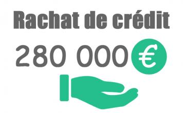 Rachat de crédit 280000 euros
